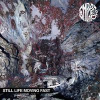 Empress AD - Still Life Moving Fast