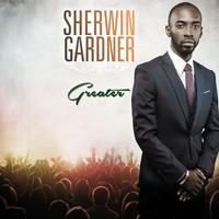 Sherwin Gardner - Greater