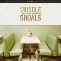 Various Artists - Muscle Shoals: Small Town, Big Sound