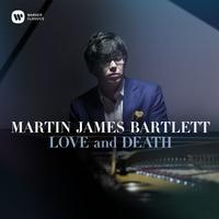 Martin James Bartlett - Love and Death
