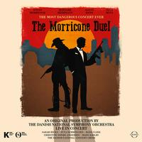 Danish National Symphony Orchestra - The Morricone Duel: The Most Dangerous Concert Ever (Live)