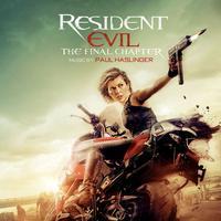 Paul Haslinger - Resident Evil: The Final Chapter