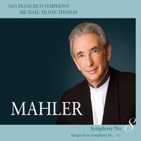 San Francisco Symphony - Mahler: Symphony No. 8 & Adagio from Symphony No. 10
