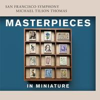 San Francisco Symphony - Masterpieces in Miniature