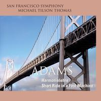 San Francisco Symphony - Adams: Harmonielehre & Short Ride in a Fast Machine
