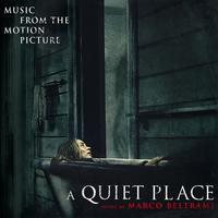 Marco Beltrami - A Quiet Place