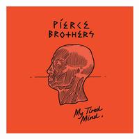 Pierce Brothers - My Tired Mind
