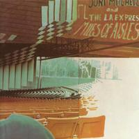 Joni Mitchell - Miles Of Aisles