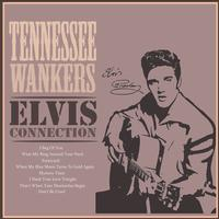 Tennessee Wankers - Elvis Connection