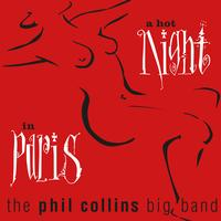 The Phil Collins Big Band - A Hot Night In Paris (Live) (Remastered)