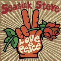 Seasick Steve - Love & Peace