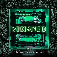 Joao Gustavo e Murilo - Viciando 2 (Ao vivo)