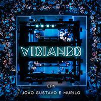 Joao Gustavo e Murilo - Viciando (Ao vivo)
