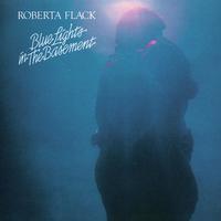 Roberta Flack - Blue Light In The Basement