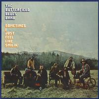 Paul Butterfield Blues Band - Sometimes I Just Feel Like Smilin'