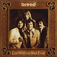 Bread - Lost Without Your Love -  FLAC 96kHz/24bit Download