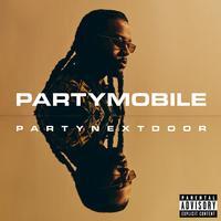PARTYNEXTDOOR - PARTYMOBILE