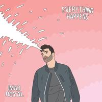 Imad Royal - Everything Happens