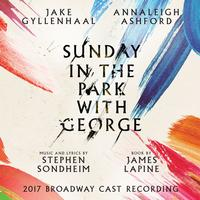 Various Artists - Sunday in the Park with George: 2017 Broadway Cast Recording