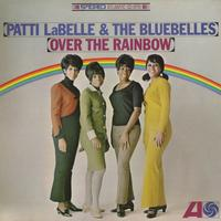 Patti Labelle & The Bluebelles - Over The Rainbow