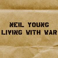 Neil Young - Living With War -  FLAC 96kHz/24bit Download