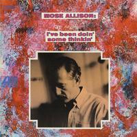 Mose Allison - I've Been Doin' Some Thinkin' -  FLAC 192kHz/24bit Download