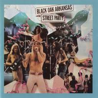 Black Oak Arkansas - Street Party