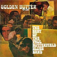 The Paul Butterfield Blues Band - Golden Butter - The Best Of The Paul Butterfield Blues Band