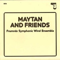 Maytan and Friends - Framnas Symphonic Wind Ensemble