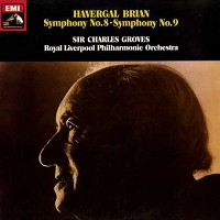 Groves, Royal Liverpool Philharmonic Orchestra - Havergal Brian: Symphony Nos. 8, 9