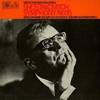 Shostakovich, Moscow Radio Symphony Orchestra - Shostakovich: Symphony No. 15 etc.