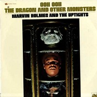 Marvin Holmes and The Uptights - Ooh Ooh The Dragon and Other Monsters