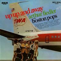 Arthur Fiedler , Boston Pops Orchestra - Up Up and Away