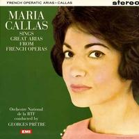 Callas, Pretre, Orch. de la RTF - Sings Great Arias From French Operas
