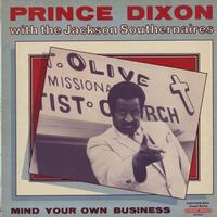 Prince Dixon with the Jackson Southernaires - Mind Your Own Business