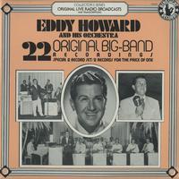 Eddy Howard and His Orchestra - 22 Original Big-Band Recordings