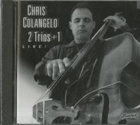 Chris Colangelo - 2 Trios + 1 Live -  Preowned CD