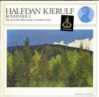 Hallgerd Benum Dahl and Robert Levin - Kjerulf: Romanser 2