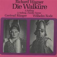 Gertrud Runger, Wilhelm Rode - Wagner: Die Walkure