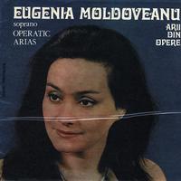 Eugenia Moldoveanu - Operatic Arias