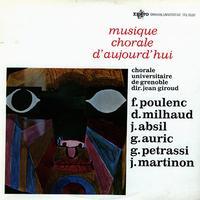 Giroud,Chorale Universitaire de Grenoble - Musique Chorale d'aujourd'hui