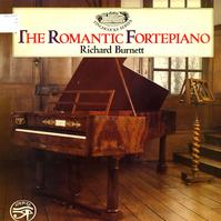 Richard Burnett - The Romantic Fortepiano