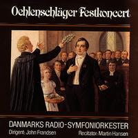 Hansen, Frandsen, Danmarks Radio-Symfoniorkester - Oehlenschlager Festkoncert