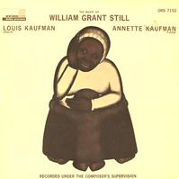Louis Kaufman and Annette Kaufman - The Music Of William Grant Still