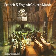 Nethsingha, Exeter Cathedral Choir - French & English Church Music