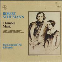 The Eastman Trio & Friends - Schumann: Chamber Music