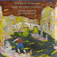 Bini, Marzendorfer, Hungarian Radio Orchestra and Chorus - Strauss: Eine Nacht in Venedig