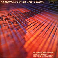Richard Rodney Bennett, Thea Musgrave, Malcolm Williamson - Composers At The Piano