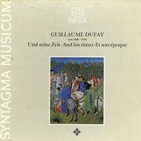 Otten, Syntagma Musicum - Guillaume Dufay and His Times