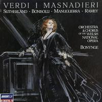 Sutherland, Bonynge, Orchestra and Chorus of the Welsh National Opera - Verdi: I Masnadieri